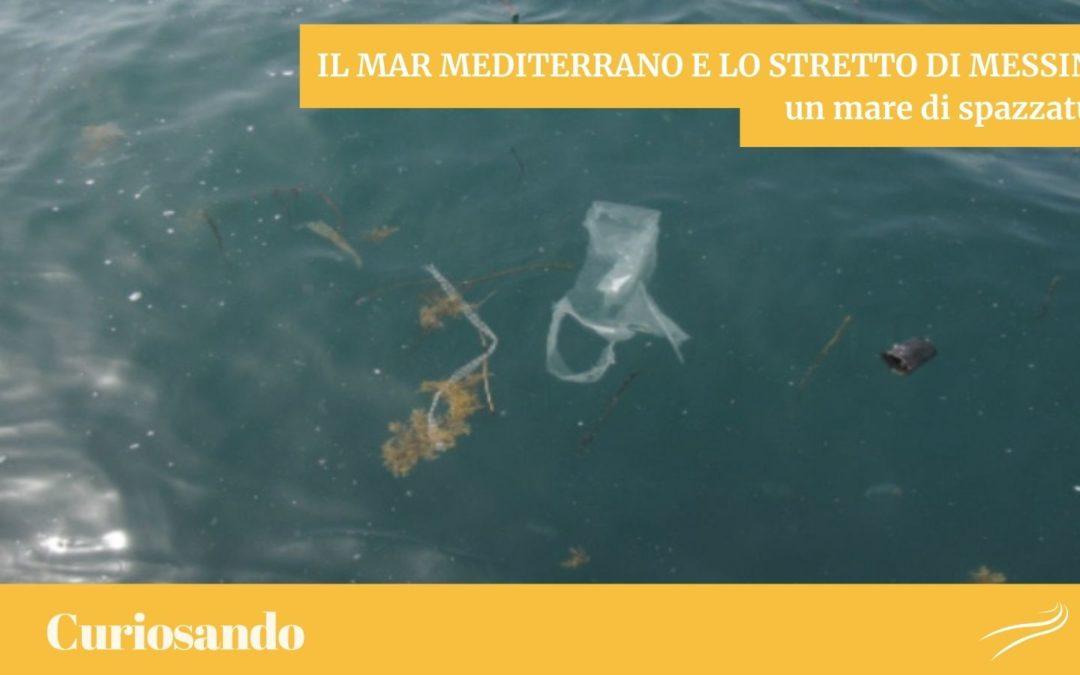 Il Mar Mediterrano e lo Stretto di Messina: un mare di spazzatura